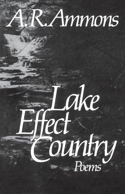 Lake Effect Country: Poems - Ammons, A R