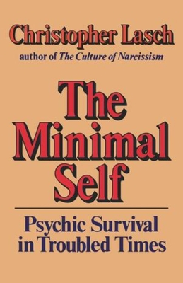 The Minimal Self - Lasch, Christopher