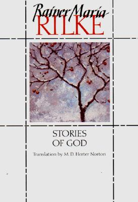 Stories of God - Rilke, Rainer Maria, and Herter Norton, M D, and Purtscher, Nora