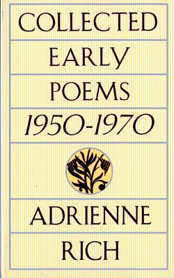 Collected Early Poems: 1950-1970 - Rich, Adrienne Cecile