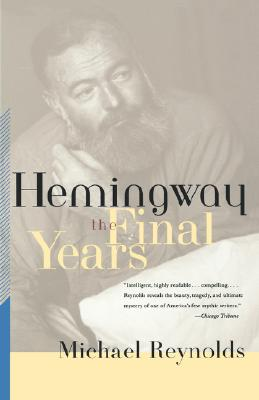 Hemingway: The Final Years - Reynolds, Michael