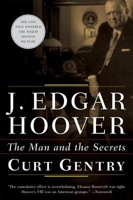 J. Edgar Hoover: The Man and the Secrets - Gentry, Curt