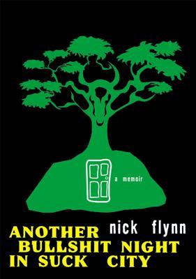 Another Bullshit Night in Suck City: A Memoir - Flynn, Nick