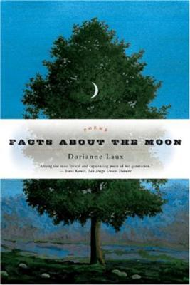 Facts about the Moon: Poems - Laux, Dorianne