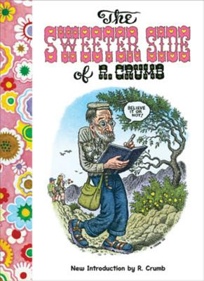 The Sweeter Side of R. Crumb - Crumb, R