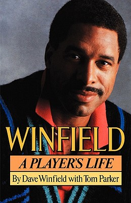 Winfield: A Player's Life - Winfield, Dave, and Parker, Tom