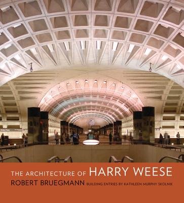 The Architecture of Harry Weese - Bruegmann, Robert, and Murphy Skolnik, Kathleen