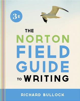 The Norton Field Guide to Writing - Bullock, Richard