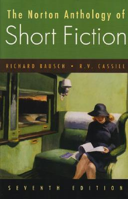 The Norton Anthology of Short Fiction - Bausch, Richard, and Cassill, R V