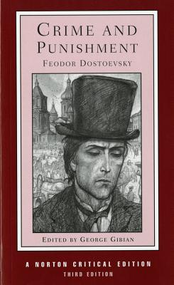 Crime and Punishment: The Coulson Translation, Backgrounds and Sources, Essays in Criticism - Dostoevsky, Fyodor Mikhailovich, and Dostoyevsky, Fyodor, and Gibian, George (Editor)