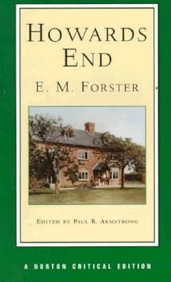 Howards End - Forster, E M, and Armstrong, Paul B (Editor)