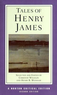 Tales of Henry James - James, Henry, Jr., and Wegelin, Christof (Editor), and Wonham, Henry B (Editor)