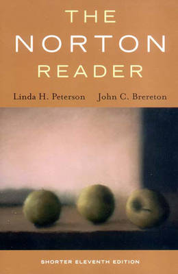 The Norton Reader: An Anthology of Nonfiction - Peterson, Linda H, Professor