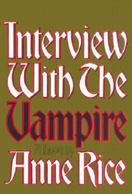 Interview with the Vampire: Anniversary Edition - Rice, Anne