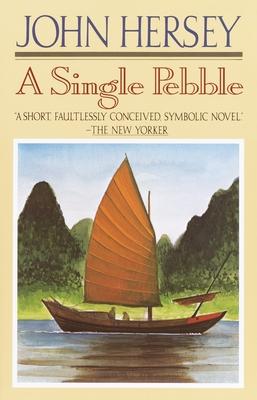 A Single Pebble - Hersey, John, Professor