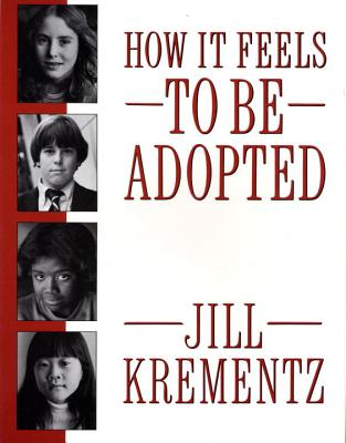 How It Feels to Be Adopted - Krementz, Jill