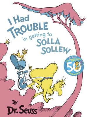I Had Trouble in Getting to Solla Sollew: Reissue - Dr Seuss