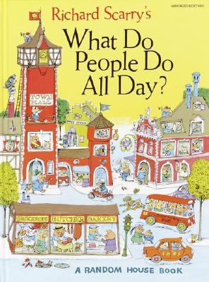 Richard Scarry's What Do People Do All Day - Scarry, Richard