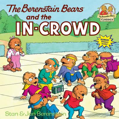 The Berenstain Bears and the In-Crowd - Berenstain, Stan, and Berenstain, Jan