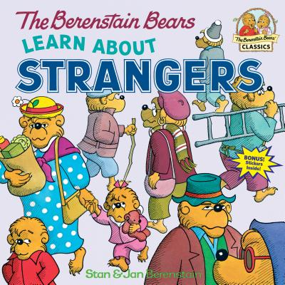 The Berenstain Bears Learn about Strangers - Berenstain, Stan, and Berenstain, Jan