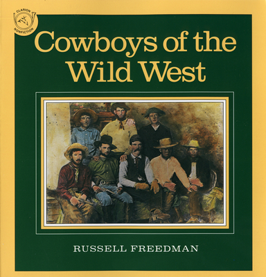 Cowboys of the Wild West - Freedman, Russell