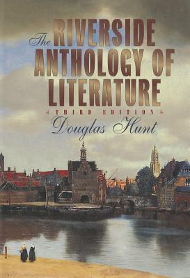 The Riverside Anthology of Literature - Hunt, Douglas