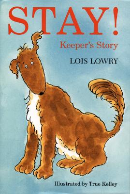 Stay!: Keeper's Story - Lowry, Lois