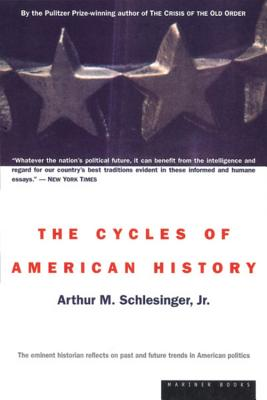 The Cycles of American History - Schlesinger, Arthur Meier, Jr.
