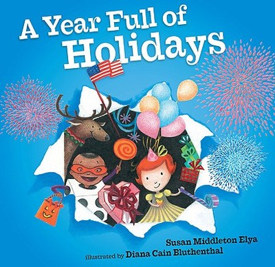 A Year Full of Holidays - Elya, Susan Middleton