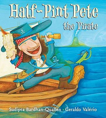 Half-Pint Pete the Pirate - Bardhan-Quallen, Sudipta