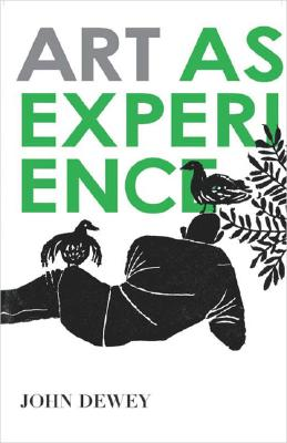 Art as Experience - Dewey, John