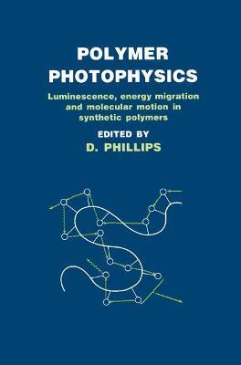 Polymer Photophysics - Phillips, D