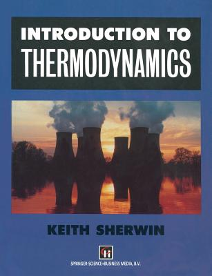 Introduction to Thermodynamics - Sherwin, Keith