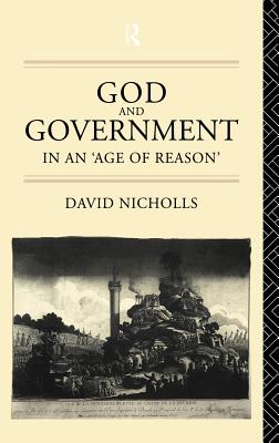 God and Government in an Age of Reason - Nicholls, David, and Nicholls, David, and Nicholls David