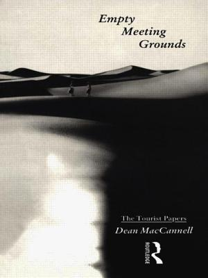 Empty meeting grounds: the tourist papers - MacCannell, Dean