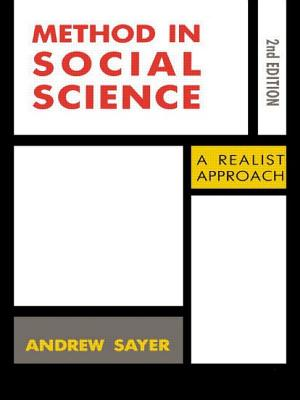 Method in Social Science: Revised 2nd Edition - Sayer, R Andrew, and Sayer, Andrew, Dr., and Sayer Andrew