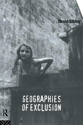 Geographies of Exclusion - Sibley, David, Mr.