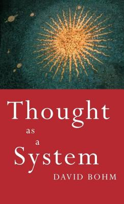 Thought as a System: Thought as a System - Bohm, David, and Jenks, Chris, Professor