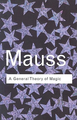 General Theory of Magic - Mauss, Marcel