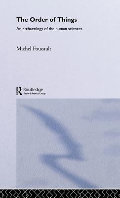 The Order of Things - Foucault, Michel, and Foucault, M