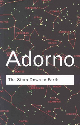 The Stars Down to Earth - Adorno, Theodor Wiesengrund, and Crook, Stephen (Editor)