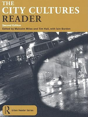 The City Cultures Reader - Miles, Malcolm (Editor), and Hall, Tim (Editor), and Borden, Iain
