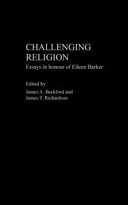 Challenging Religion: Cults and Controversies - Beckford, James A, Professor (Editor), and Richardson, James T (Editor)