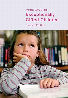 Exceptionally Gifted Children - Gross, Miraca U M