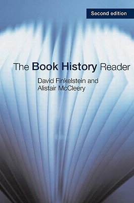 The Book History Reader - Finkelstein, David, and McCleery, Alistair, Professor
