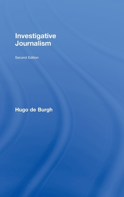 Investigative Journalism - Hugo, De Burgh, and Burgh, Hugh De, and De Burgh, Hugo