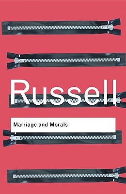Marriage and Morals - Russell, Bertrand, Earl, and Russell Bertrand, and Bertrand Russell, Bertrand Russel