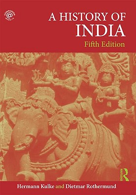 A History of India - Kulke, Hermann, and Rothermund, Dietmar