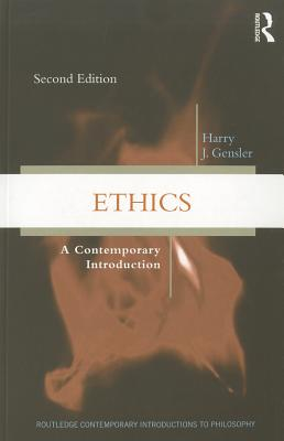 Ethics: A Contemporary Introduction - Gensler, Harry J