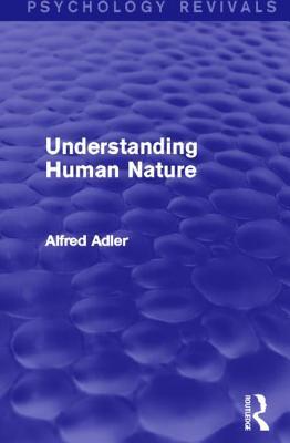 Understanding Human Nature - Adler, Alfred